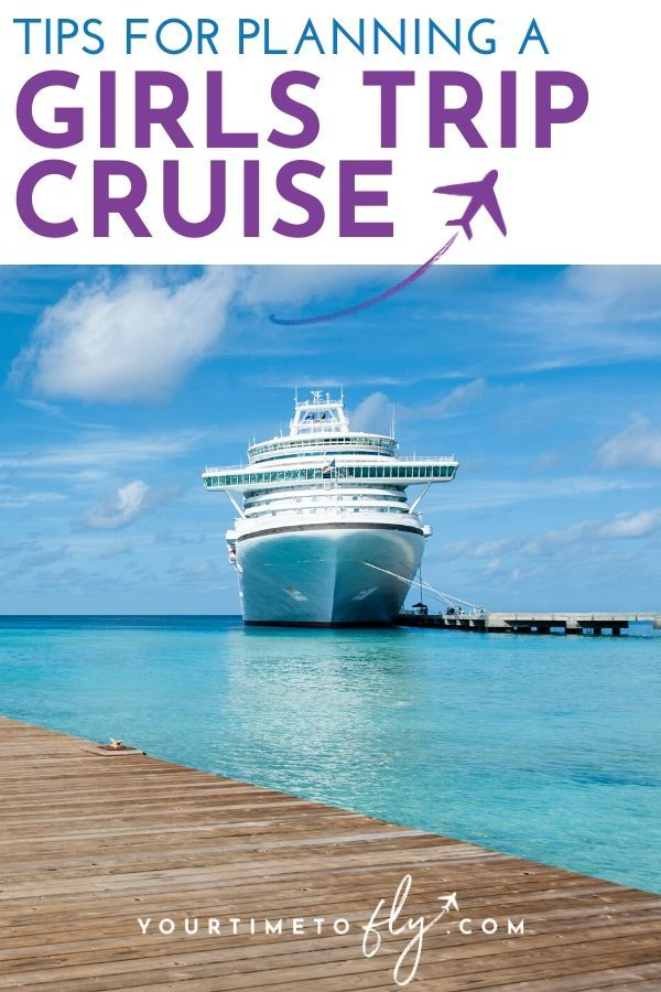 Tips for planning a girls trip cruise getaway