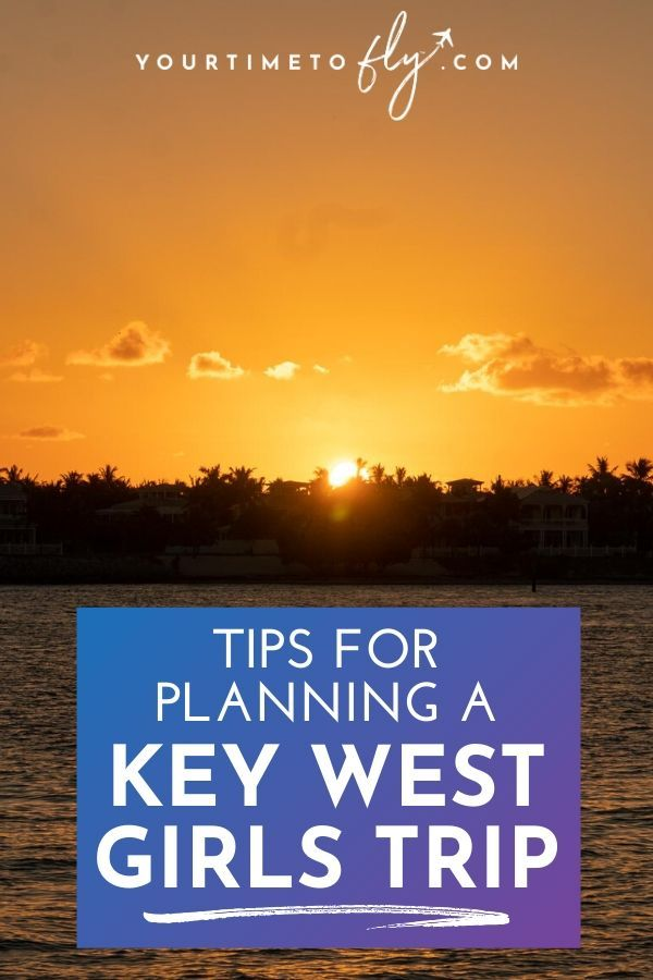 Tips for planning a Key West girls trip sunset