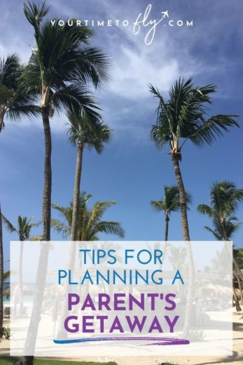Tips for planning a parents' getaway