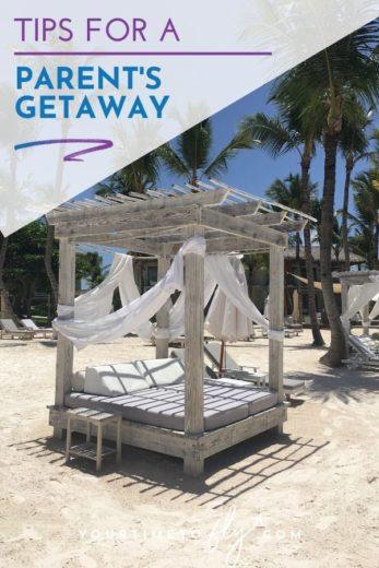 Tips for a parent's getaway