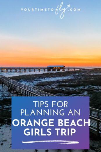 Tips for planning an Orange Beach Alabama girls trip
