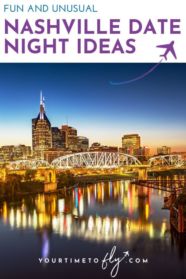 Fun and unusual Nashville date night ideas