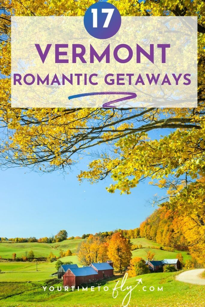 17 Vermont Romantic Getaways