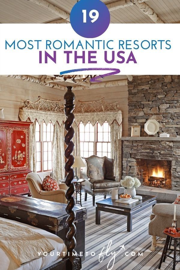 19 Most Romantic Resorts in the USA cabin with a fireplace and four poster bed