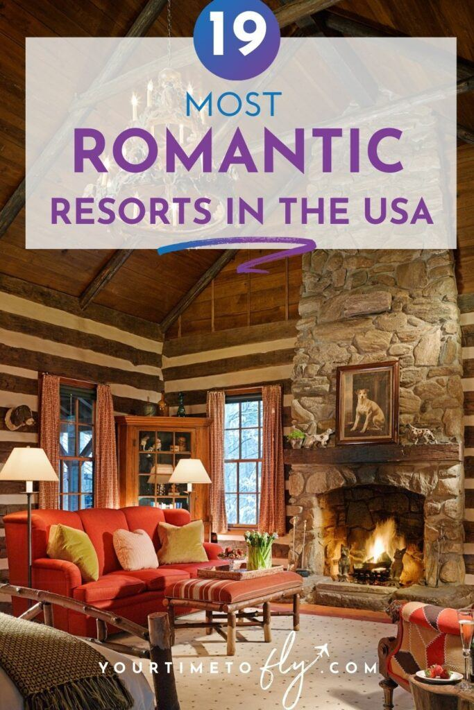 19 most romantic resorts in the USA cabin with a fireplace and sitting area