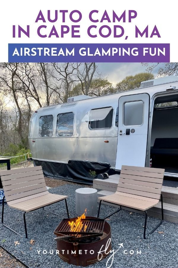 Auto Camp in Cape Cod, MA Airstream Glamping Fun