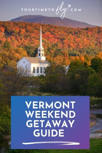 Vermont weekend getaway guide with white church in backdrop of mountains with orange and red leaves on trees