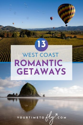 13 West Coast romantic getaways - hot air balloon in Napa and Haystack Rock on Cannon Beach